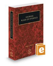 Georgia Rules of Evidence, 2019-2020 ed.