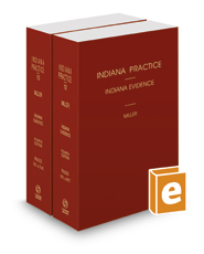 Evidence, 4th (Vols. 12-13, Indiana Practice Series)