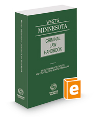 West's® Minnesota Criminal Law Handbook, 2018 ed.