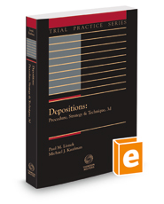 Depositions: Procedure, Strategy & Technique, 3d, 2017-2018 ed. (Trial Practice Series)
