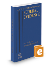 Courtroom Handbook on Federal Evidence, 2017 ed.