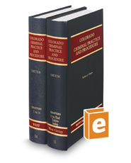 Colorado Criminal Practice and Procedure, 2d (Vols 14 & 15, Colorado Practice Series)