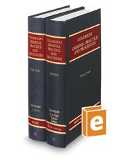 Colorado Criminal Practice and Procedure, 2d (Vols 14 & 15, Colorado Practice Series)