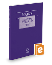 Maine Estate and Probate Law with Related Court Rules, 2017 ed.