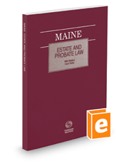Maine Estate and Probate Law with Related Court Rules, 2018 ed.