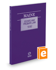 Maine Estate and Probate Law with Related Court Rules, 2019 ed.