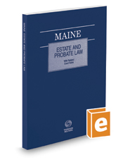 Maine Estate and Probate Law with Related Court Rules, 2020 ed.