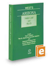 West's Arizona Family Law and Rules, 2017-2018 ed.