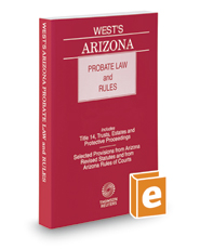 West's Arizona Probate Law and Rules, 2016-2017 ed.