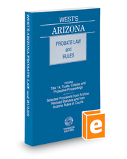 West's Arizona Probate Law and Rules, 2019 ed.