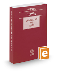 West's Iowa Criminal Law and Rules, 2017 ed.