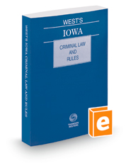 West's Iowa Criminal Law and Rules, 2018 ed.