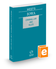West's Iowa Criminal Law and Rules, 2021 ed.