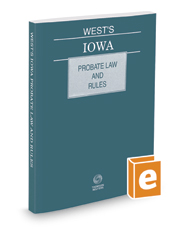 West's Iowa Probate Law and Rules, 2017 ed.