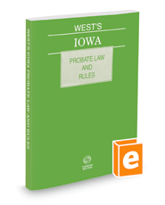 West's Iowa Probate Law and Rules, 2018 ed.