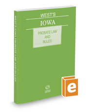 West's Iowa Probate Law and Rules, 2019 ed.