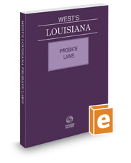 West's Louisiana Probate Laws, 2020 ed.