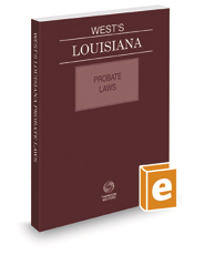 West's Louisiana Probate Laws, 2021 ed.