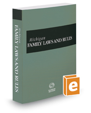 Michigan Family Laws and Rules, 2017 ed.