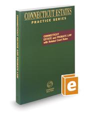 Connecticut Estate and Probate Law, 2020 ed. (Connecticut Estates Practice)