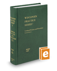 Criminal Practice & Procedure, 2d (Vol. 9, Wisconsin Practice Series)