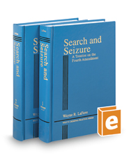 Search and Seizure: A Treatise on the Fourth Amendment, 5th (West's Criminal Practice Series)