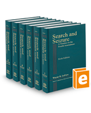 Search and Seizure: A Treatise on the Fourth Amendment, 6th (West's Criminal Practice Series)