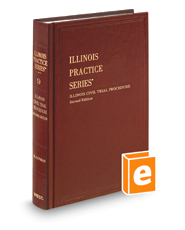 Civil Trial Procedure, 2d (Vol. 9, Illinois Practice Series)