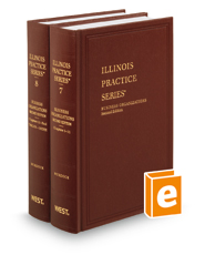Business Organizations, 2d (Vols. 7 and 8, Illinois Practice Series)