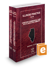 Uniform Commercial Code with Illinois Code Comments, 2019 ed. (Vol. 2A and 2B, Illinois Practice Series)