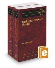 Bankruptcy Evidence Manual, 2017-2018 ed. (West's® Bankruptcy Series)