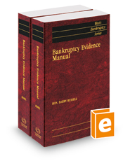 Bankruptcy Evidence Manual, 2018-2019 ed. (West's® Bankruptcy Series)