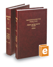 Probate Law and Practice with Forms, 3d (Vols. 21-22, Massachusetts Practice Series)