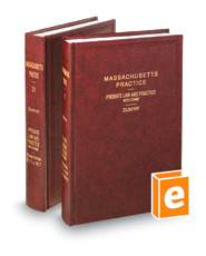 Probate Law and Practice with Forms, 2d (Vols. 21-22, Massachusetts Practice Series)
