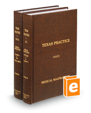 Medical Malpractice, 3d (Vol. 44 & 44A, Texas Practice Series)
