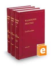 Civil Procedure, 3d (Vols. 14, 14A, and 15, Washington Practice Series)