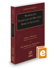 Washington Elder Law and Practice: Basic to Advanced, 2016 ed. (Vol. 26, Washington Practice Series)