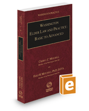 Washington Elder Law and Practice: Basic to Advanced, 2017 ed. (Vol. 26, Washington Practice Series)