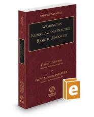 Washington Elder Law and Practice: Basic to Advanced, 2017 ed. (Vol. 26, Washington Practice Series)