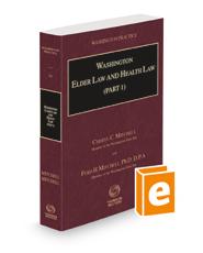 Washington Elder Law and Health Law, 2021 ed. (Part 1) (Vol. 26, Washington Practice Series)