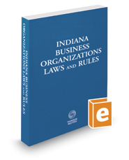Indiana Business Organizations Laws and Rules, 2017 ed.
