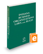 Indiana Business Organizations Laws and Rules, 2018 ed.