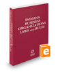 Indiana Business Organizations Laws and Rules, 2019 ed.