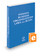 Indiana Business Organizations Laws and Rules, 2020 ed.