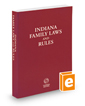 Indiana Family Laws and Rules, 2015-2016 ed.