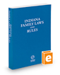 Indiana Family Laws and Rules, 2016-2017 ed.