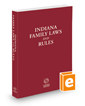 Indiana Family Laws and Rules, 2021 ed.