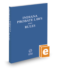 Indiana Probate Laws and Rules, 2016-2017 ed.
