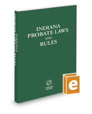Indiana Probate Laws and Rules, 2018 ed.