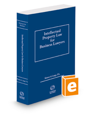 Intellectual Property Law for Business Lawyers, 2018-2019 ed.